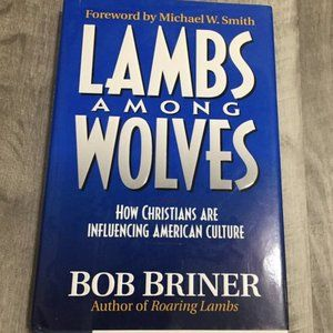 Lambs Among Wolves by Bob Briner